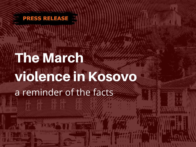 The March violence in Kosovo – a reminder of the facts