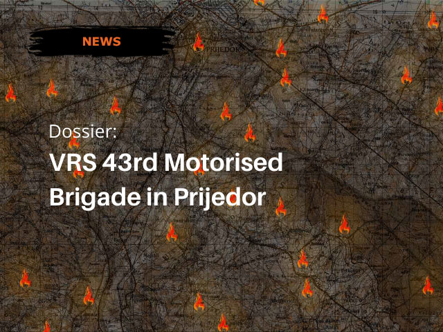 Dossier: VRS 43rd Motorised Brigade in Prijedor