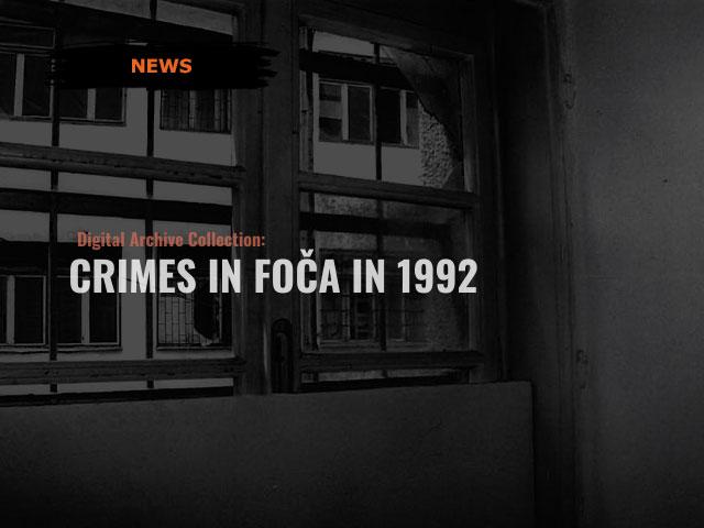 "Digital archive collection – ""Crimes in Foča in 1992"""