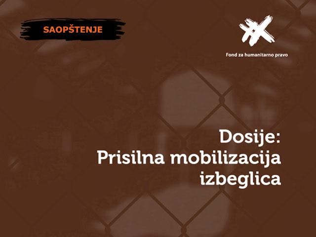 Dosije: Prisilna mobilizacija izbeglica
