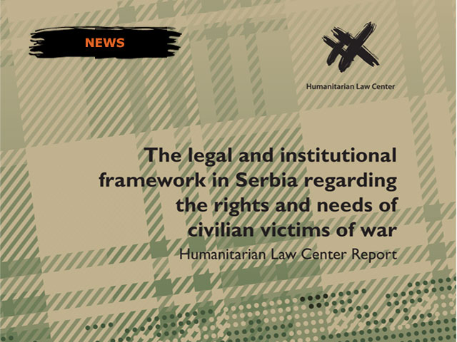 The legal and institutional framework in Serbia regarding the rights and needs of civilian victims of war