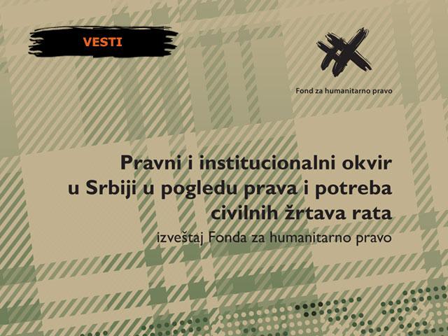 Pravni i institucionalni okvir u Srbiji u pogledu prava i potreba civilnih žrtava rata
