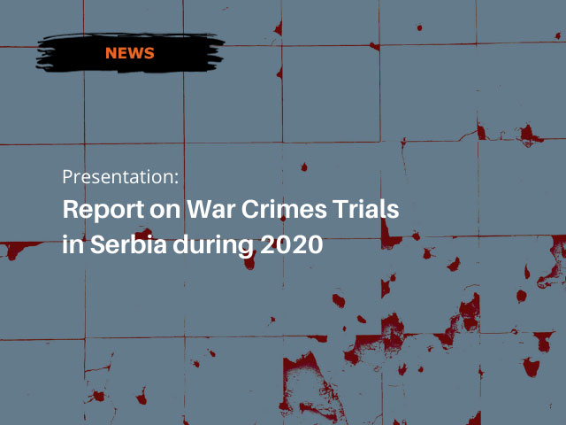 Presentation of the Report on War Crimes Trials in Serbia during 2020