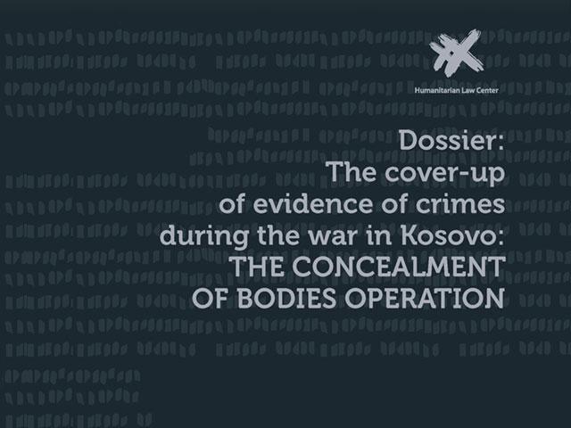 """Dosje: """"Largimi i provave mbi krimet gjatë luftës në Kosovë: OPERACIONI I FSHEHJES SË TRUPAVE"""""""