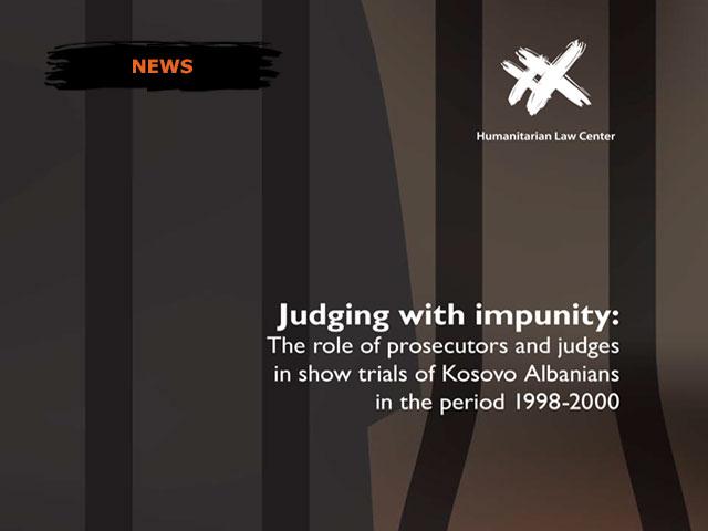 Të gjykosh të padënueshmen: Roli i prokurorëve dhe i gjyqtarëve në proceset e montuara kundër shqiptarëve në Kosovë në vitet 1998–2000