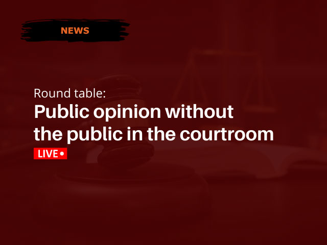 EVENT ANNOUNCEMENT: Round table: Public opinion without the public in the courtroom