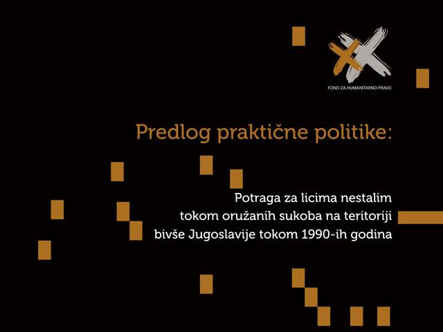 Predlog praktične politike o potrazi za licima nestalim tokom oružanih sukoba na teritoriji bivše Jugoslavije