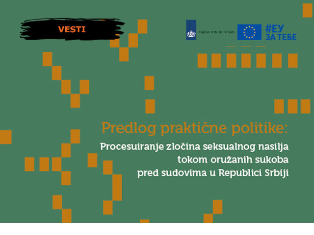 Predlog praktične politike: Procesuiranje zločina seksualnog nasilja tokom oružanih sukoba pred sudovima u Republici Srbiji