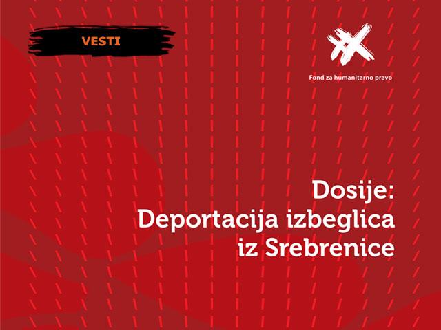 """Dosije """"Deportacija izbeglica iz Srebrenice"""""""