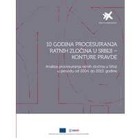 Analysis of the Prosecution of War Crimes in Serbia 2004-2013