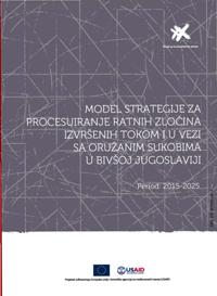 Model Strategije za procesuiranje ratnih zločina izvršenih tokom i u vezi sa oružanim sukobima u bivšoj Jugoslaviji