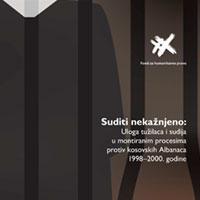 """NAJAVA: Predstavljanje izveštaja """"Suditi nekažnjeno: Uloga tužilaca i sudija u montiranim procesima protiv kosovskih Albanaca 1998–2000. godine"""""""